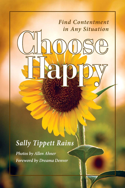 Choose Happy,  Find Contentment in Any Situation