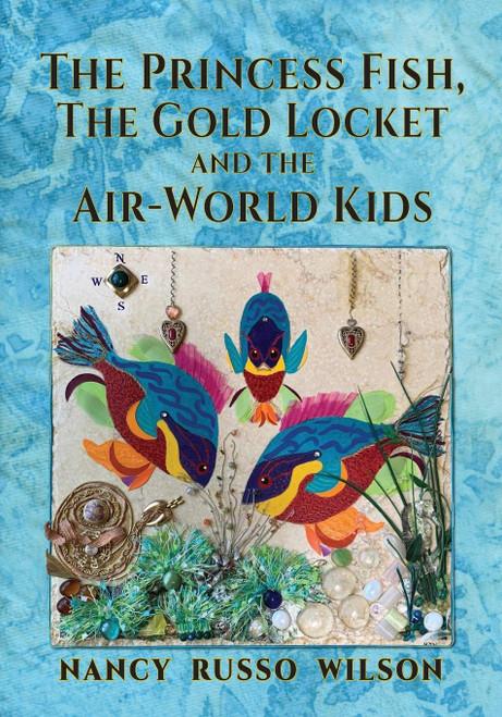 The Princess Fish, the Gold Locket and the Air-World Kids