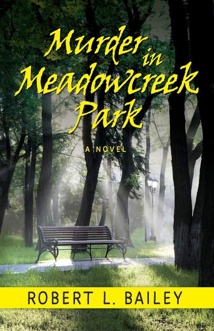 Murder in Meadowcreek Park, A Novel