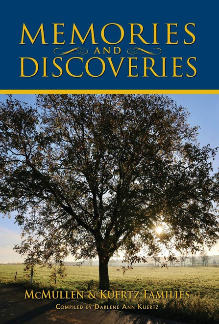 Memories and Discoveries, McMullen & Kuertz Families