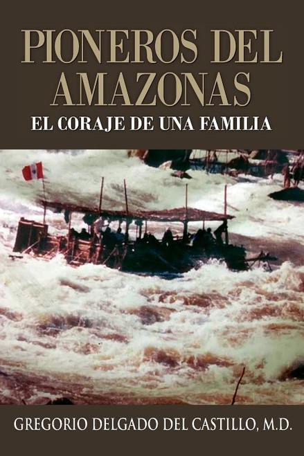 Pioneros Del Amazons, EL CORAJE DE UNA FAMILIA
