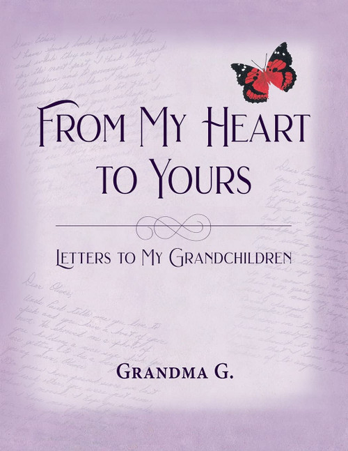 From My Heart to Yours, Letters to My Grandchildren
