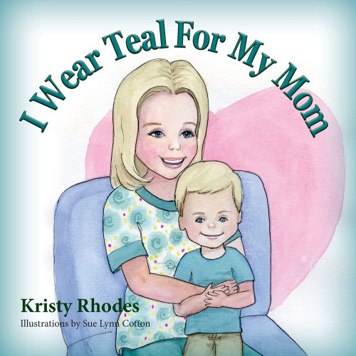 I Wear Teal for My Mom