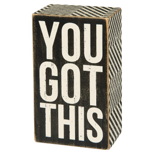 You Got This - Box Sign