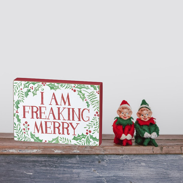 I Am Freaking Merry Box Sign