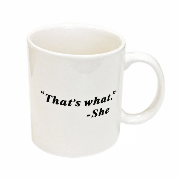 That's What She Said Porcelain Mug