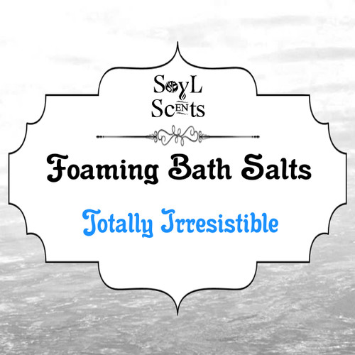 "Totally Irresistible ""Bath Salt"""