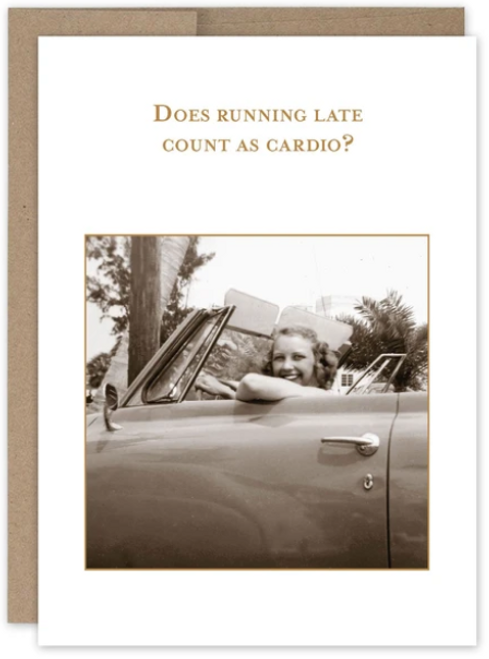 Does running late count as cardio?  Greeting card