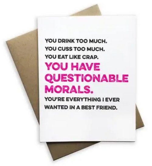 You drink too much, you cuss too much...Greeting Card