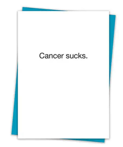Cancer sucks...Greeting card