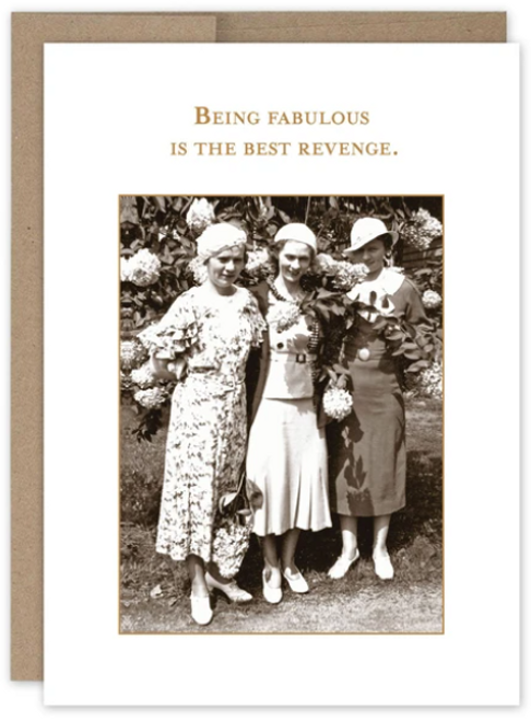 Being Fabulous is the best revenge...Greeting card
