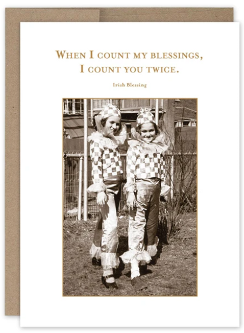 When I count my blessings I count you twice...Greeting Card