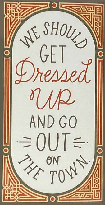 We should get dressed up and go out on the town...Greeting Card