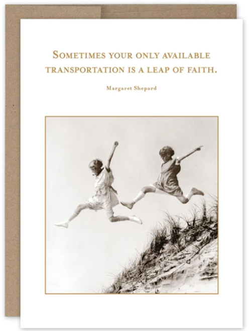 Sometimes your only available transportation is a leap of faith...Greeting Card