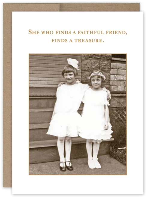 She who finds a faithful friend, finds a treasure...Greeting Card