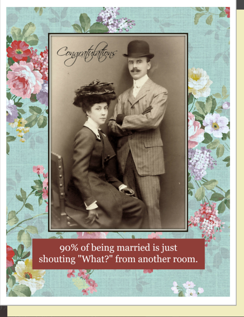 "90% of being married is just shouting ""What?"" from the other room...Greeting Card"