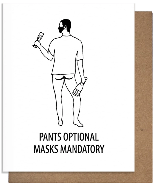 Pants Optional Masks Mandatory Greeting Card