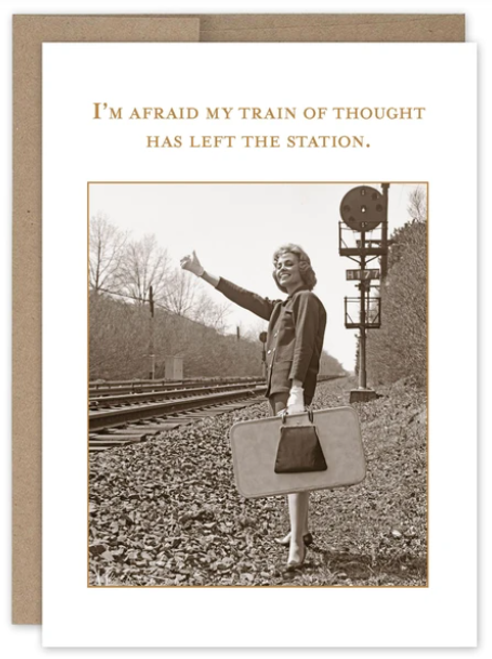 I'm afraid my train of thought has left the station. Greeting Card