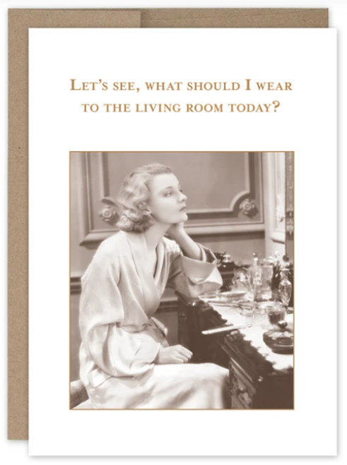 Let's see. What should I wear to the living room today? Card