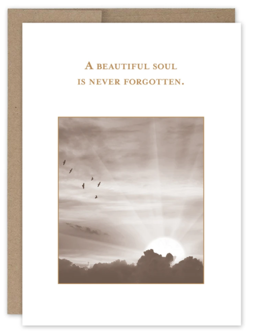 A beautiful soul is never forgotten card.