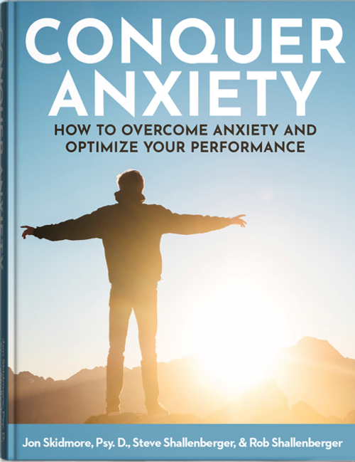 Conquer Anxiety- How to Overcome Anxiety and Optimize Your Performance
