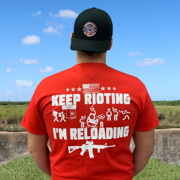 Liberty Or Death© Keep Rioting I'm Reloading LODS-Back