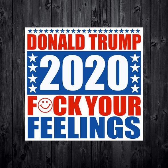 F#ck Your Feelings Trump Sticker
