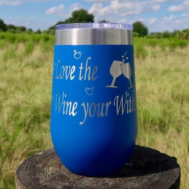 **NEW** Love the Wine Your With 16oz Wine Goblet MMWG-02