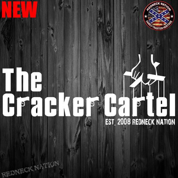 Cracker Cartel Redneck Nation©