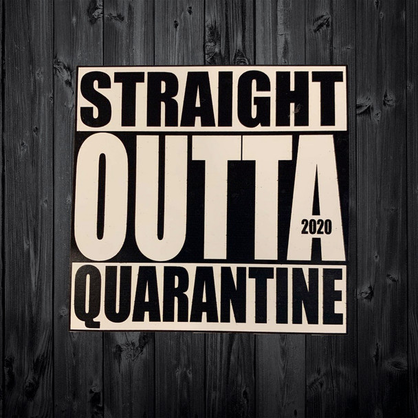 Straight Outta Quarantine 2020