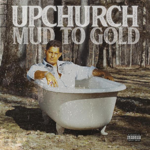Upchurch© Mud to Gold CD