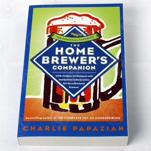 The Homebrewers Companion - Charlie Papazian