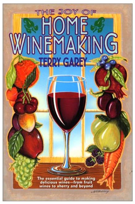 The Joy Of Home Winemaking - Terry Garey, Yeast, Brewing Malt