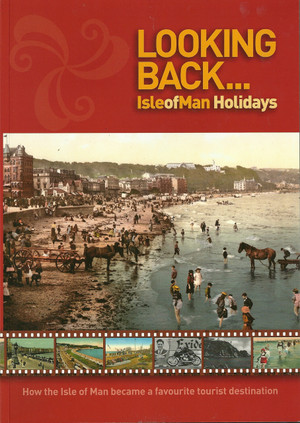 Looking Back Isle of Man Holidays Front Cover