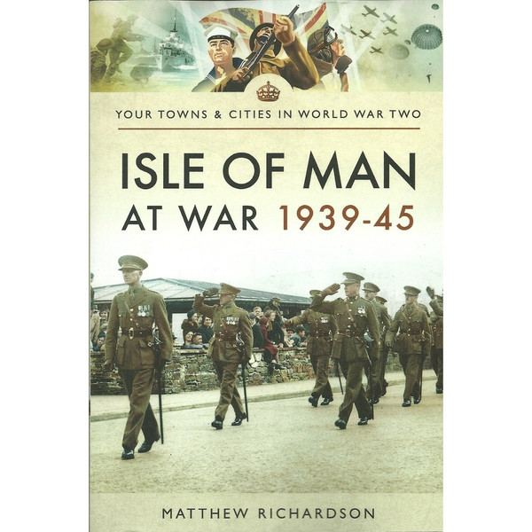 Isle of Man at War 1939 - 45 Front Cover