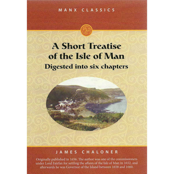 A Short Treatise of the Isle of Man - Digested into six chapters