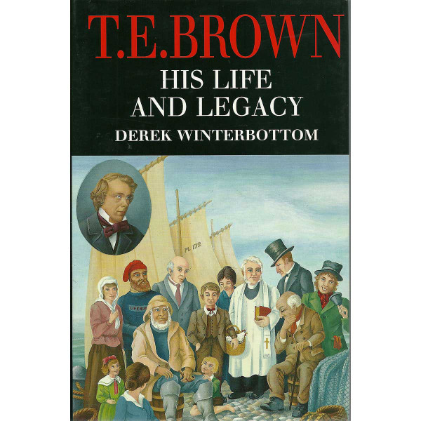 T.E. Brown his life & legacy