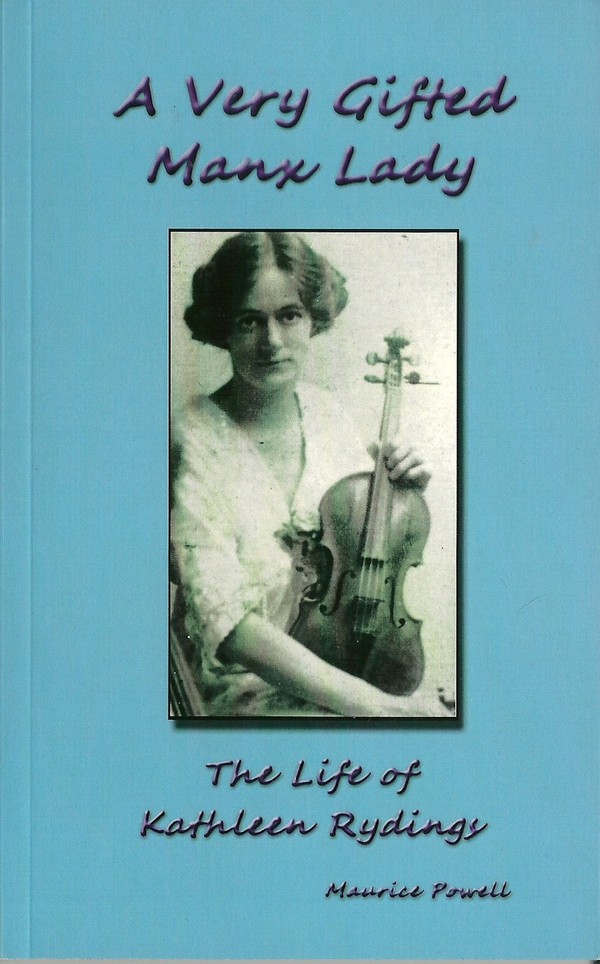 A Very Gifted Manx Lady : The life of Kathleen Rydings