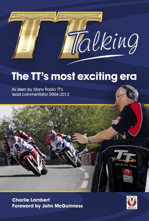 TT Talking : The TT's Most Exciting Era