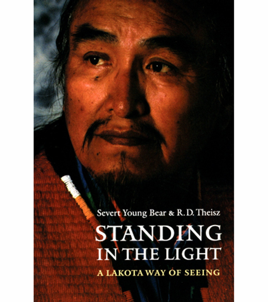 Standing In The Light - A Lakota Way Of Seeing
