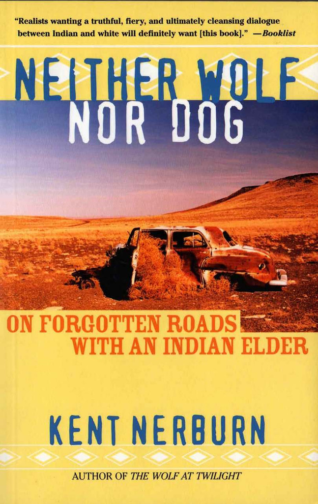 Neither Wolf Nor Dog: On Forgotten Roads With an Indian Elder (Novel)