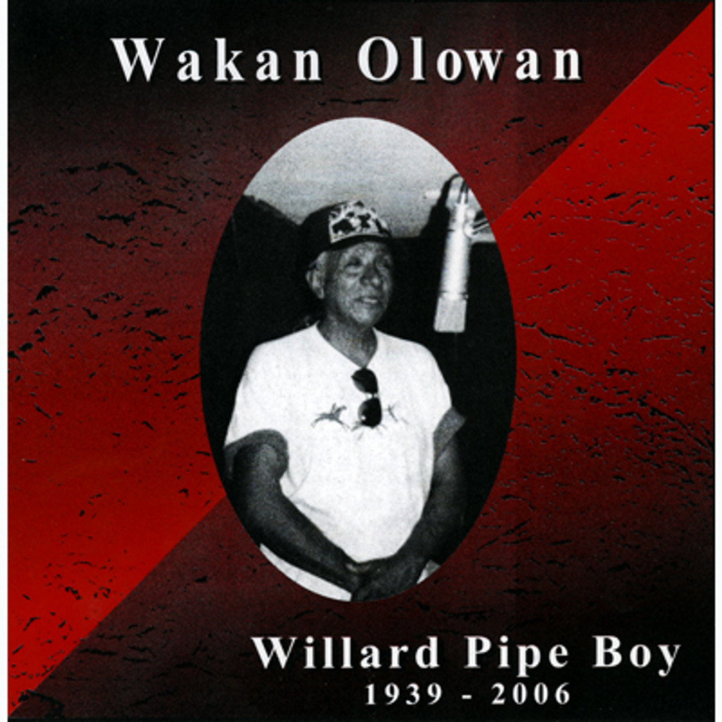 CD - Wakan Olowan - Willard Pipe Boy, 1939-2006