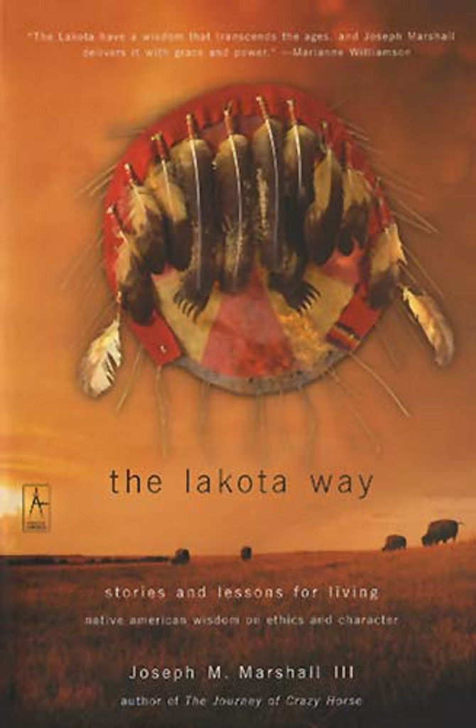 The Lakota Way: Stories And Lessons For Living - Book
