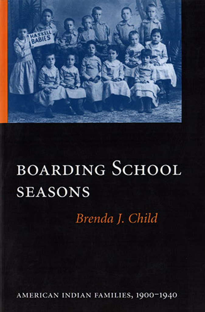 Boarding School Seasons: American Indian Families, 1900-1940 - Book