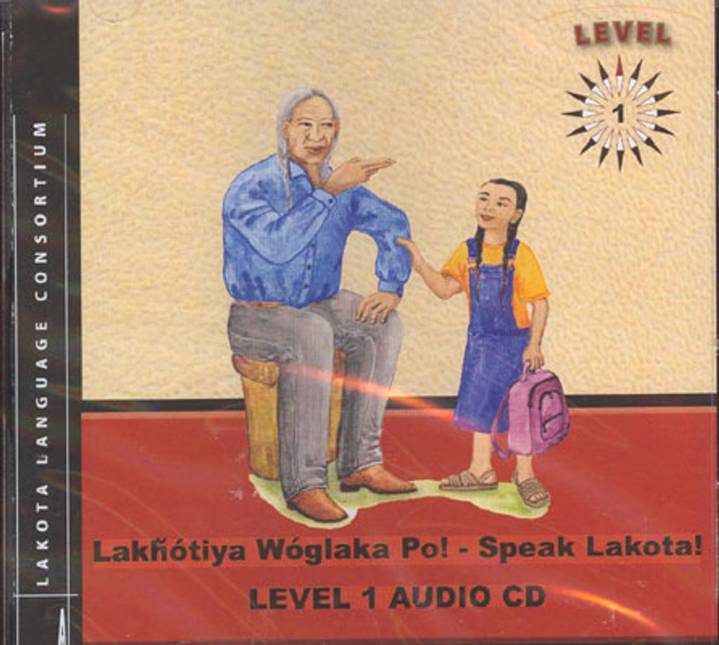 Lakhotiya Woglaka Po! Speak Lakota! - Level 1 CD