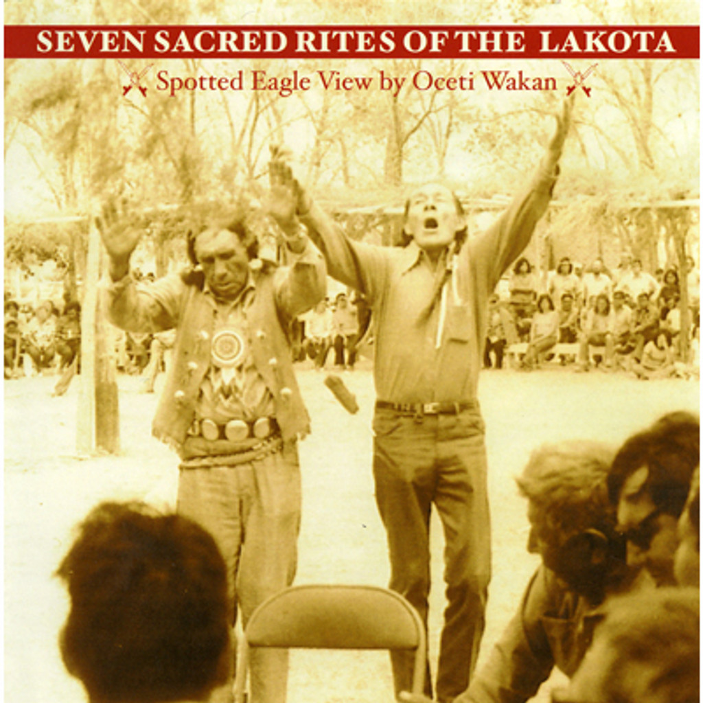 CD - Seven Sacred Rites Of The Lakota - Spotted Eagle View