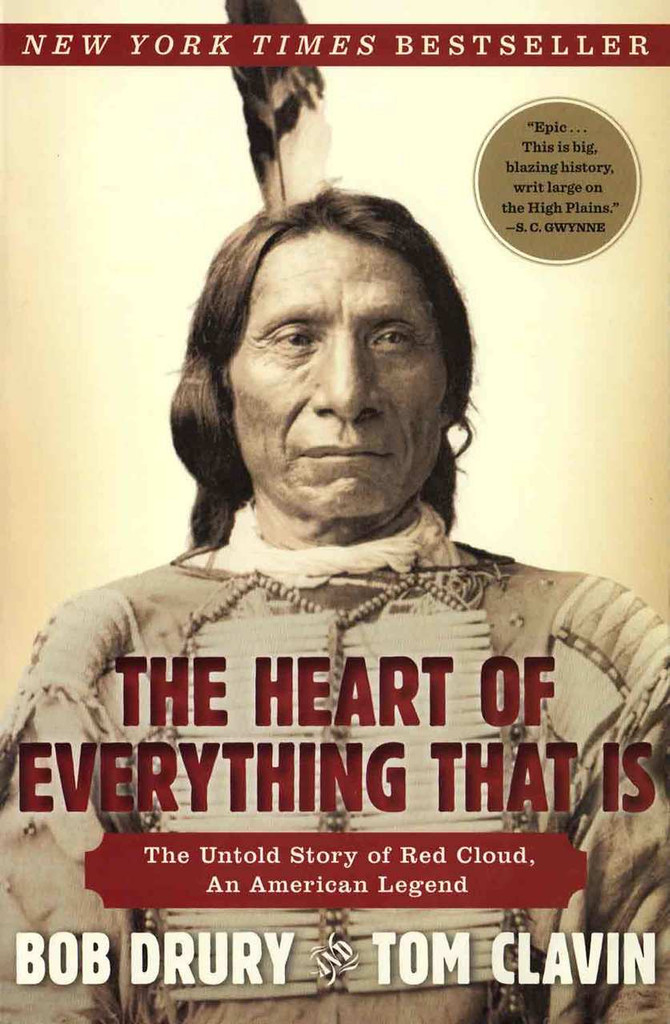 Book - The Heart of Everything That Is: The Untold Story of Red Cloud, An American Legend