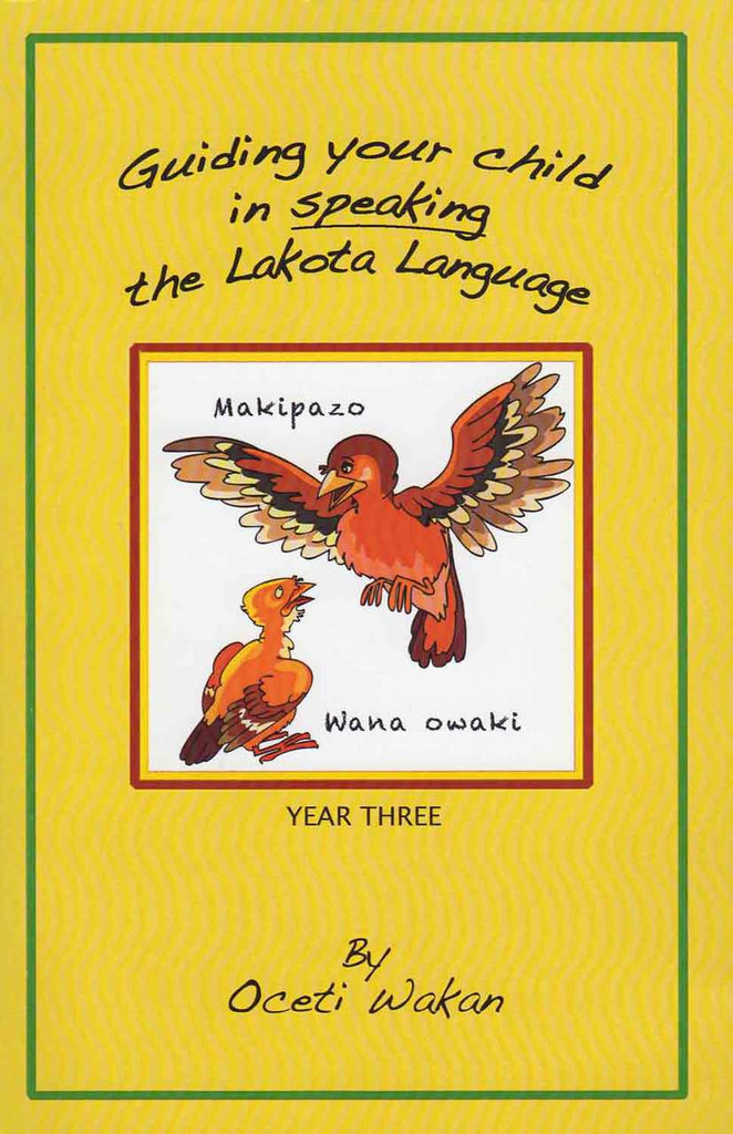 Guiding Your Child in Speaking the Lakota Language - Year Three