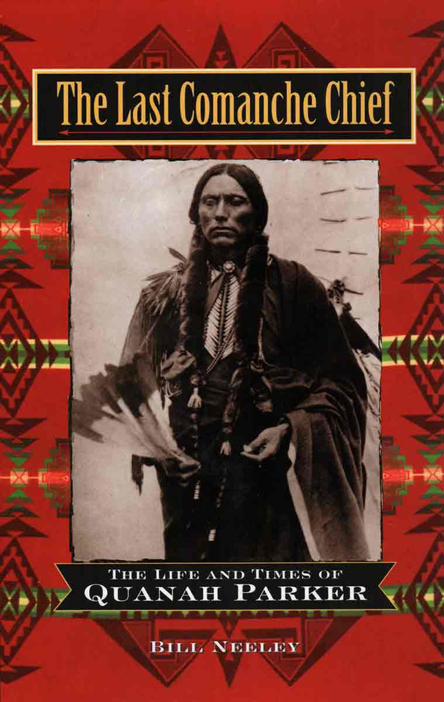 Book: The Last Comanche Chief - The Life and Times of Quanah Parker