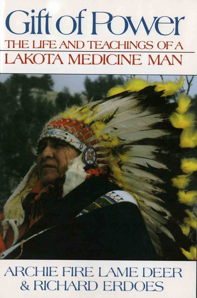 Gift of Power: The Life and Teachings of a Lakota Medicine Man - Book